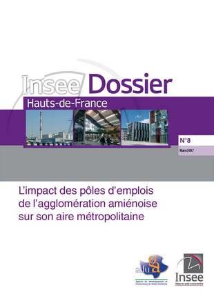 L'impact des pôles d'emplois de l'agglomération amiénoise sur son aire métropolitaine - Insee Dossier Hauts-de-France - N° 8 - Mars 2017