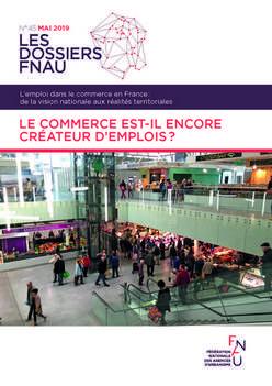 Le commerce est-il encore créateur d'emplois ? - Dossier Fnau n°45, Juin 2019