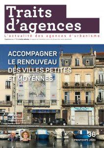 URBA8. Innover pour redynamiser les petites villes des Hauts-de-France - Traits d'agences, N° 36, Printemps 2020