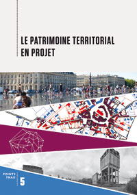 Le Patrimoine territorial en projet - Collection Points Fnau n° 5