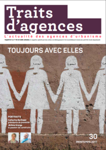 Toujours avec elles - Traits d'agences, N° 30, Printemps 2017
